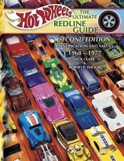 Hot Wheels the Ultimate Redline Guide by Jack Clark and Robert P. Wicker 2005, Hardcover, Revised