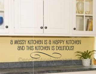 A Messy Kitchen Is A Happy Kitchen Vinyl Decal Wall Sticker Words Letters Quote