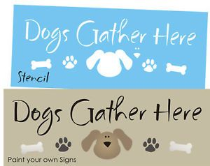 Dog Stencil Dogs Gather Here Puppy Paw Print Bone Pet Kennel Home Decor Signs