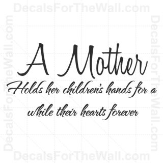 A Mother Holds Her Children's Hearts Forever Wall Decal Vinyl Sticker Decor K28