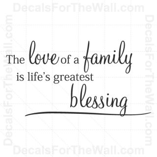 The Love of A Family Is Lifes Greatest Blessing Wall Decal Vinyl Art Sticker F66