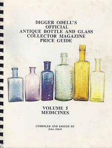 Digger Odell's Antique Bottle Glass Collector Price Guide Volume 5 Medicines