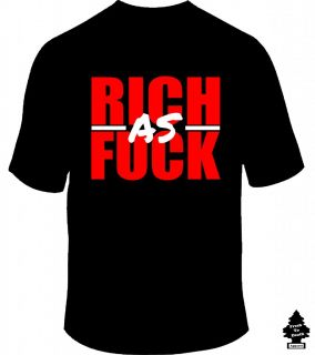 Rich as F CK YMCMB Young Money Hip Hop DJ Club Rap T Shirt 2 Chainz Lil Wayne