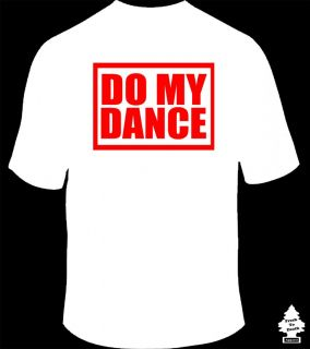 Do My Dance Tyga Young Money 2CHAINZ 2 Chainz Rap Hip Hop Swag Club DJ T Shirt