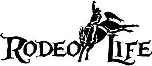 Rodeo Life Bronco Sticker Decal Riding Truck Horse Back Car Jockey Racing