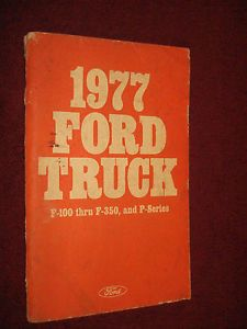 1977 Ford Truck Owner's Manual F 100 thru F 350 and P Series Original