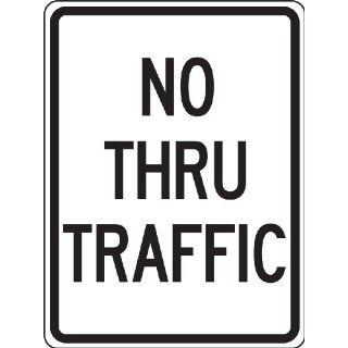 "Accuform Signs FRR126RA Engineer Grade Reflective Aluminum Facility Traffic Sign, Legend ""NO THRU TRAFFIC"", 18"" Width x 24"" Length x 0.080"" Thickness, Black on White Industrial Warning Signs"