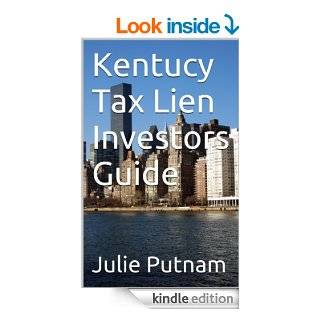 Kentucy Tax Lien Investors Guide eBook Julie Putnam, Rich Putnam Kindle Store
