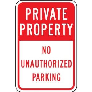 "Accuform Signs FRP296RA Engineer Grade Reflective Aluminum Designated Parking Sign, Legend ""PRIVATE PROPERTY NO UNAUTHORIZED PARKING"", 12"" Width x 18"" Length x 0.080"" Thickness, Red on White"